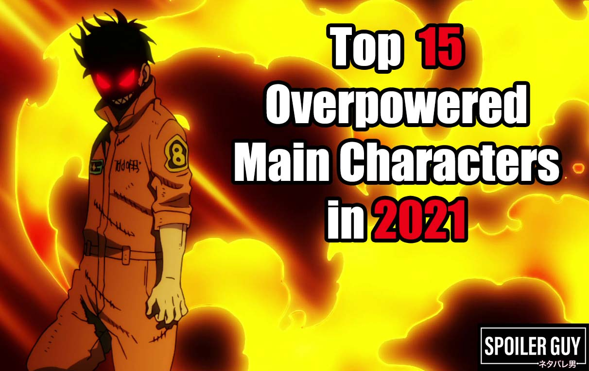 Top 15 Overpowered Main Characters in 2021