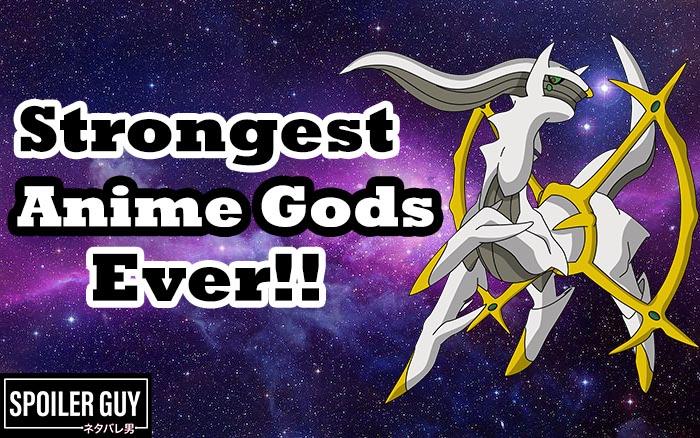 Strongest Anime Gods Ever